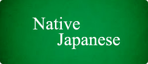 Instructors are native Japanese speakers